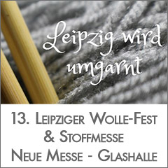 13. Leipziger Wolle-Fest & Stoffmesse
